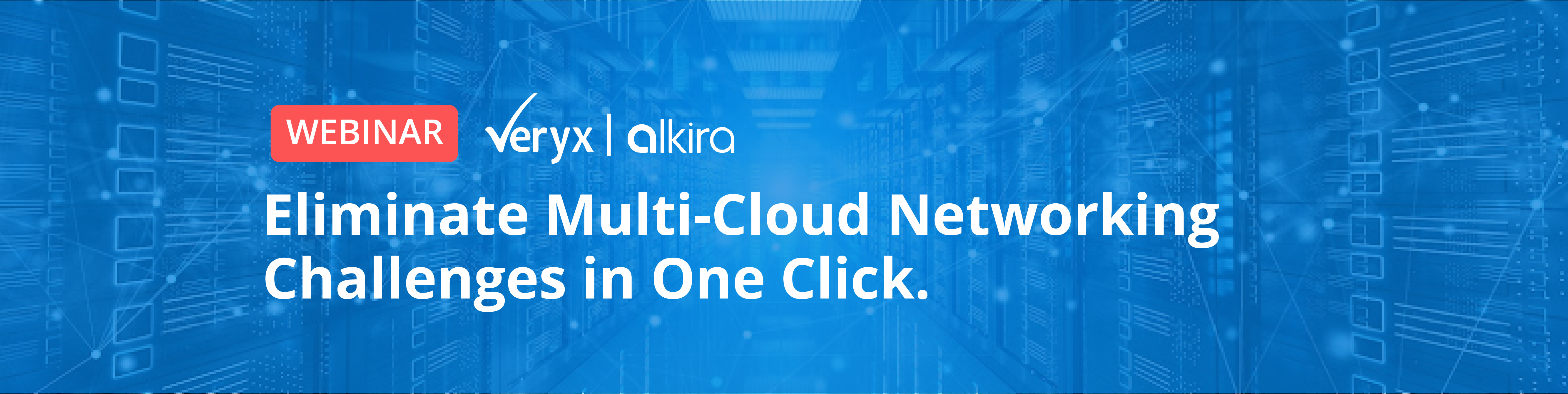 Webinar: Eliminate Multi-Cloud Networking Challenges in One Click